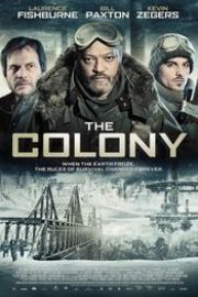 The Colony (2013) The Colony: Infernul înghețat